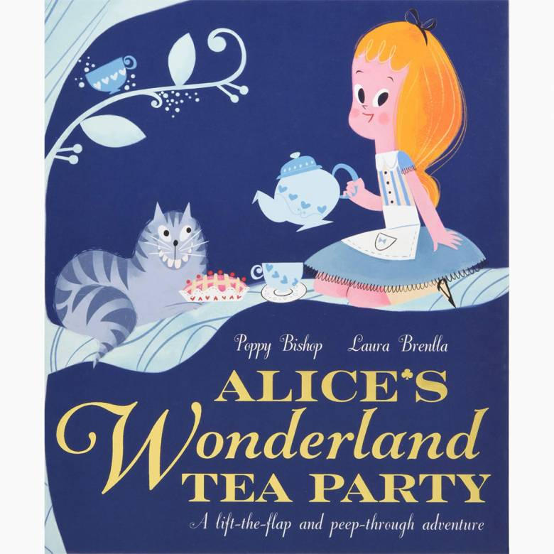 Alice's Wonderland Tea Party - Lift The Flap Book)