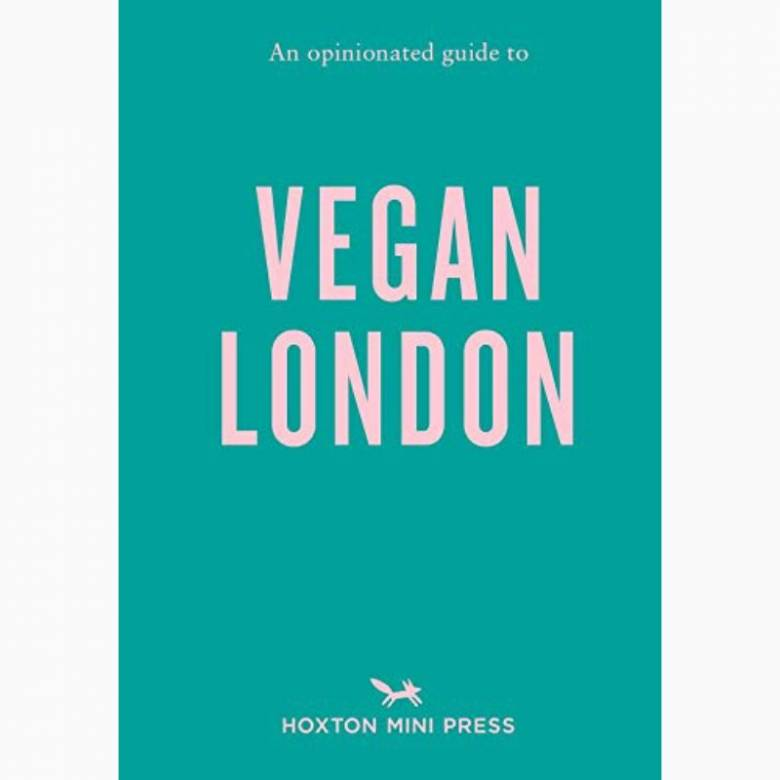 An Opinionated Guide to Vegan London - Paperback Book