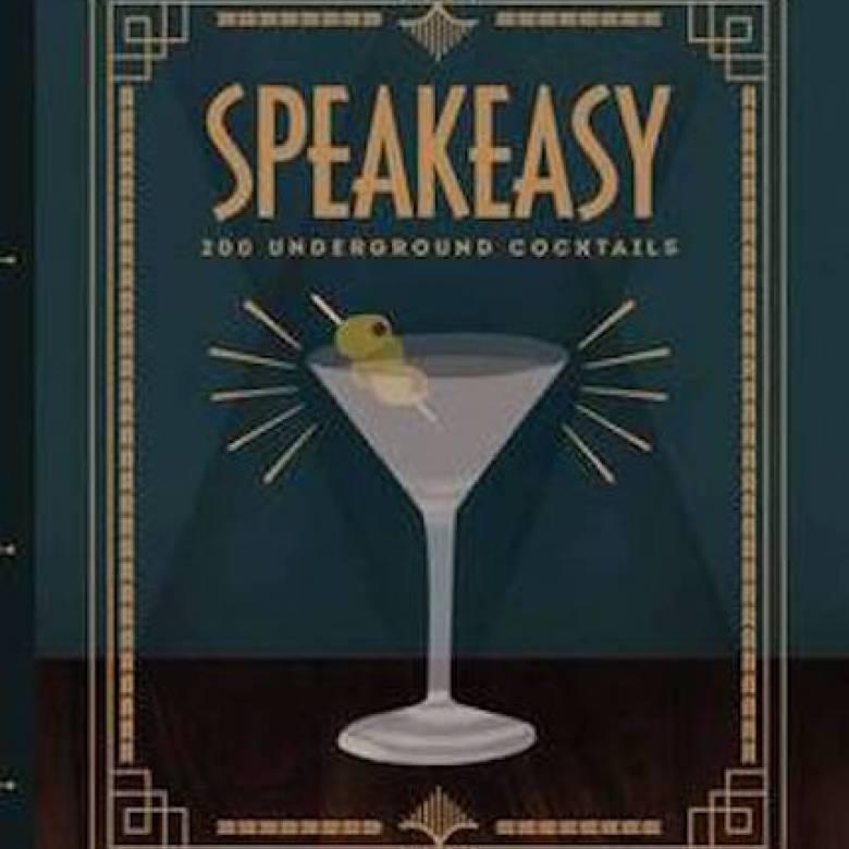 Speakeasy - 200 Underground Cocktails Hardback Book