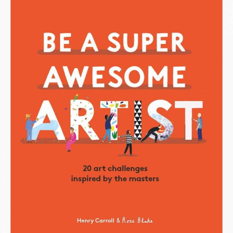 Be A Super Awesome Artist - Hardback Book