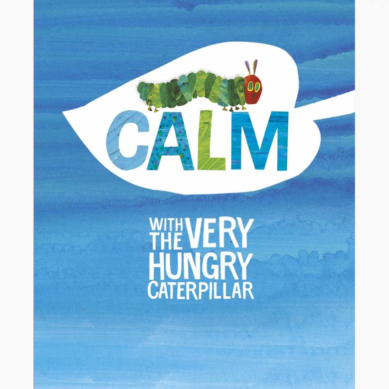 Calm WIth The Very Hungry Caterpillar - Hardback Book