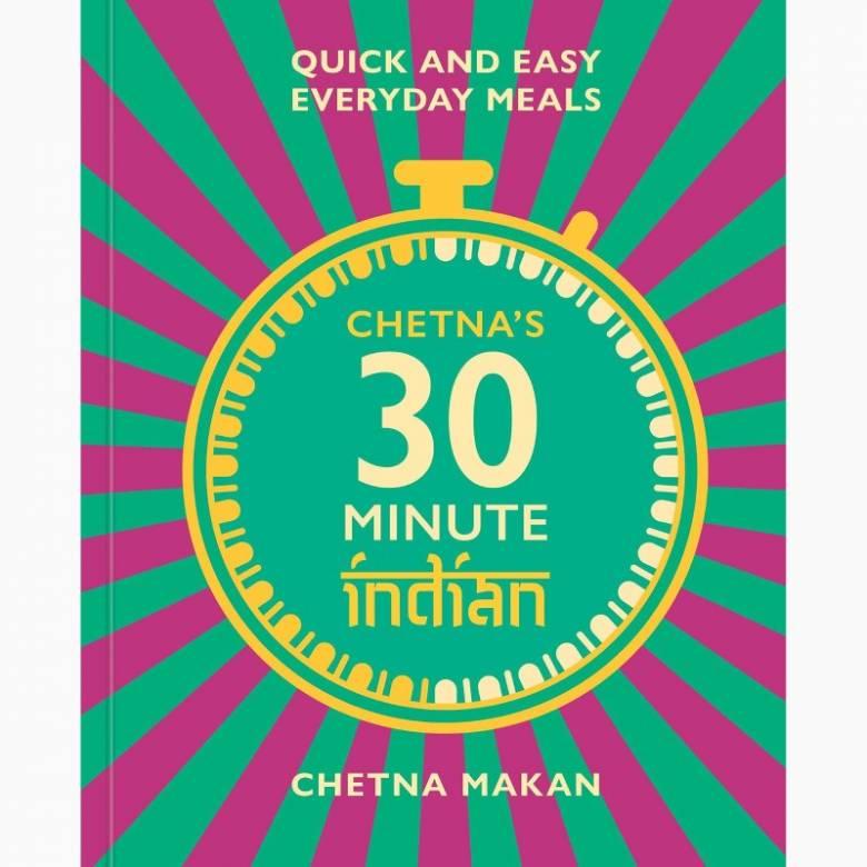 Chetna's 30 Minute Indian - Hardback Book