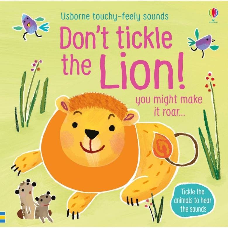 Don't Tickle The Lion! - Touchy Feely Sound Book