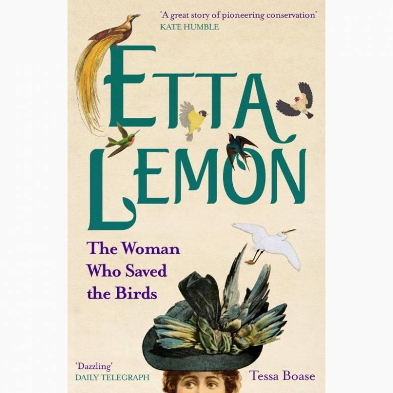 Etta Lemon: The Woman Who Saved The Birds - Paperback Book