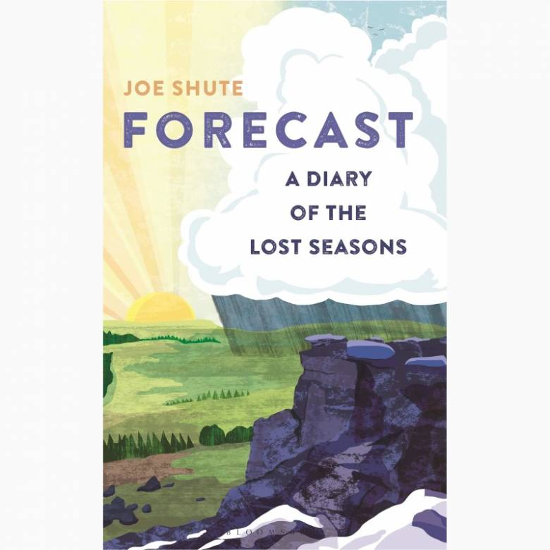 Forecast: A Diary Of The Lost Seasons - Hardback Book