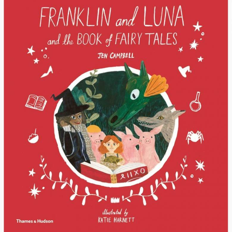 Franklin & Luna And The Book Of Fairy Tales - Hardback Book