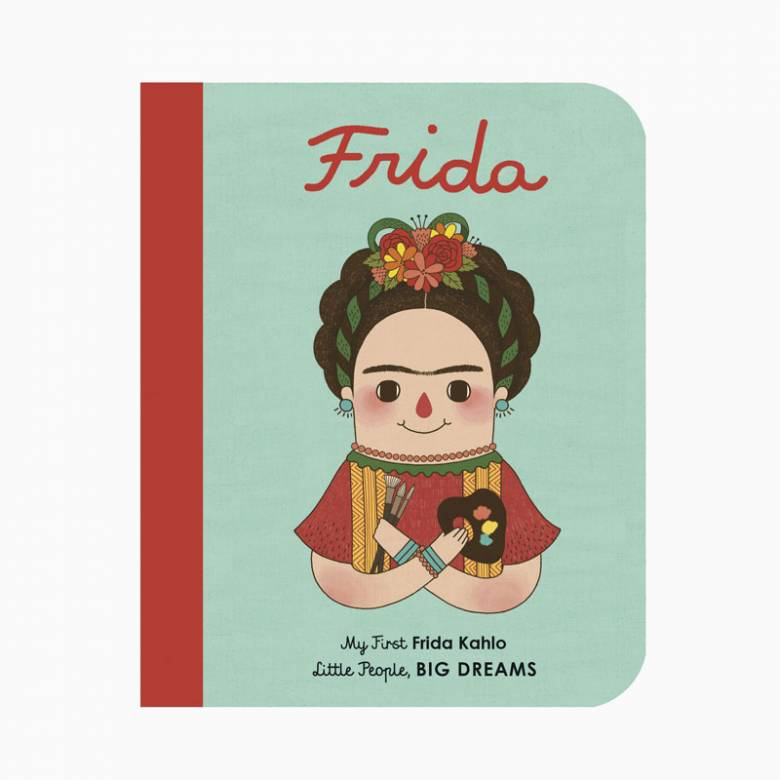 Frida Kahlo: Little People Big Dreams - Small Board Book