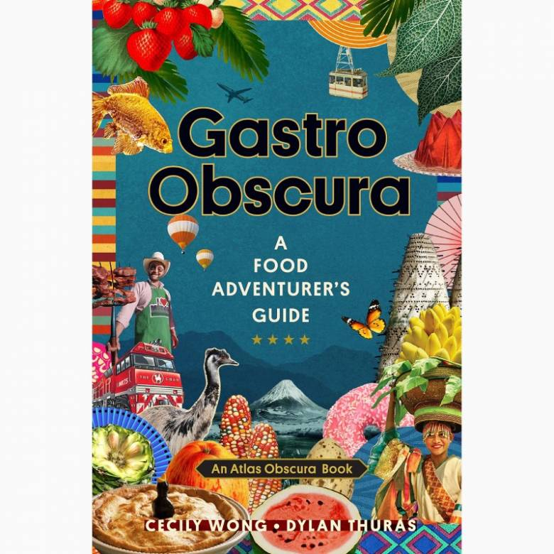 Gastro Obscura: A Food Adventurers Guide - Hardback Book