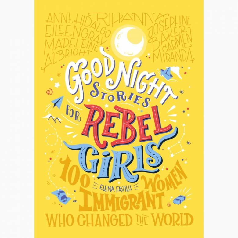 Good Night Stories For Rebel Girls: 100 Immigrant Women