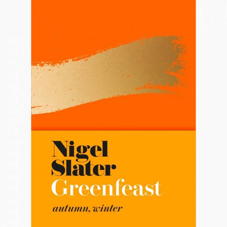 Greenfeast: Autumn Winter By Nigel Slater - Hardback Book