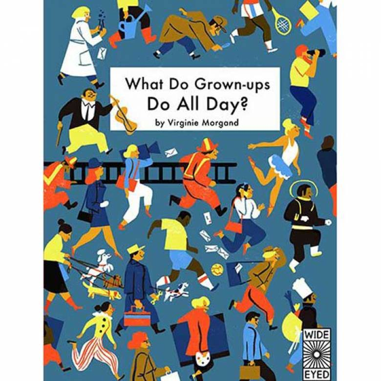 What Do Grown-Ups Do All Day? Hardback Book