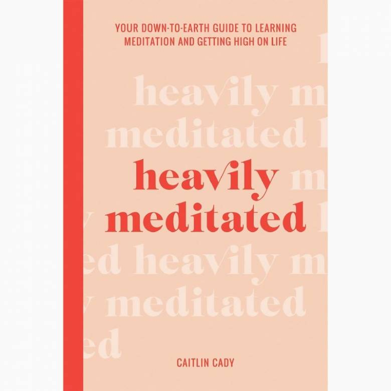 Heavily Meditated By Caitlin Cady - Hardback Book