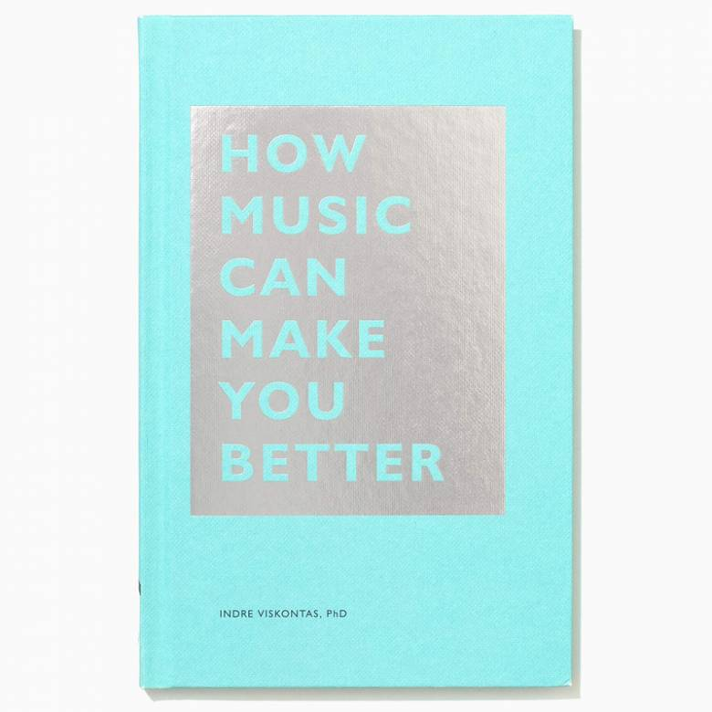 How Music Can Make You Better - Hardback Book