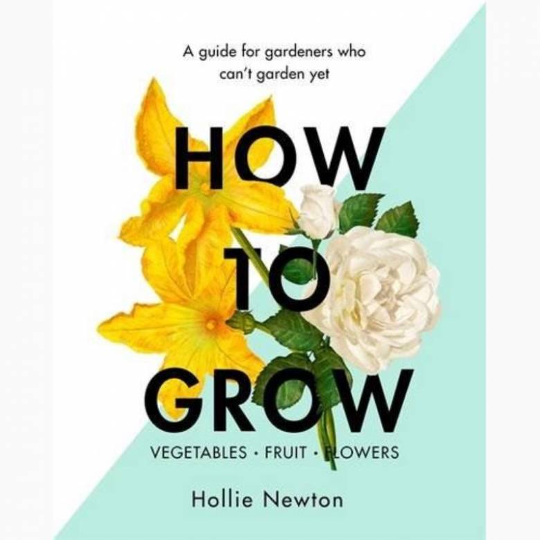 How To Grow - Hardback Book