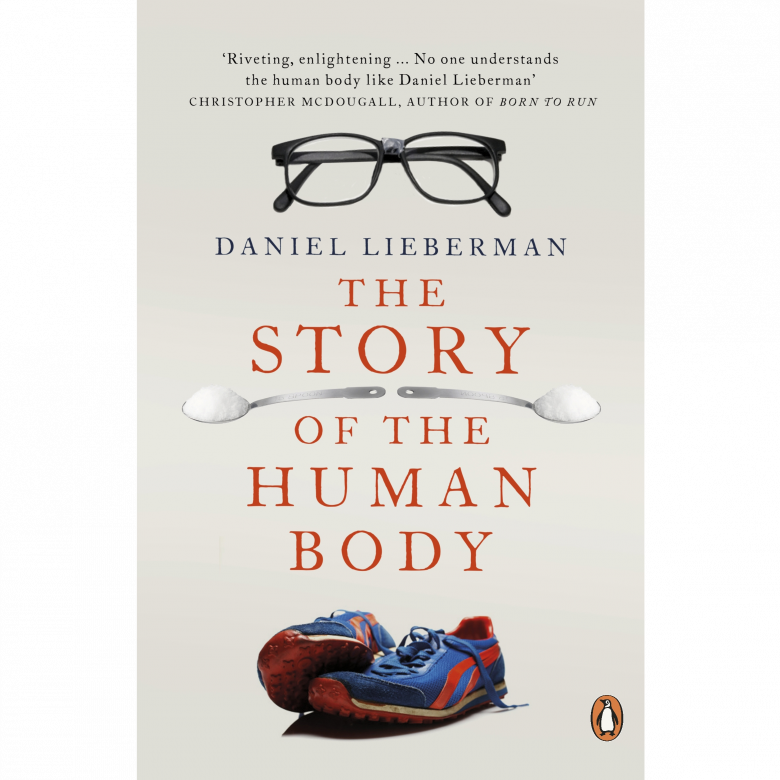 The Story Of The Human Body By Daniel Lieberman Paperback Book