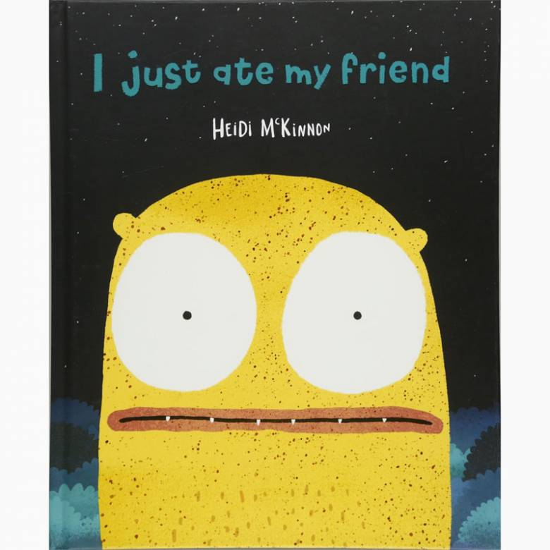 I Just Ate My Friend - Hardback Book