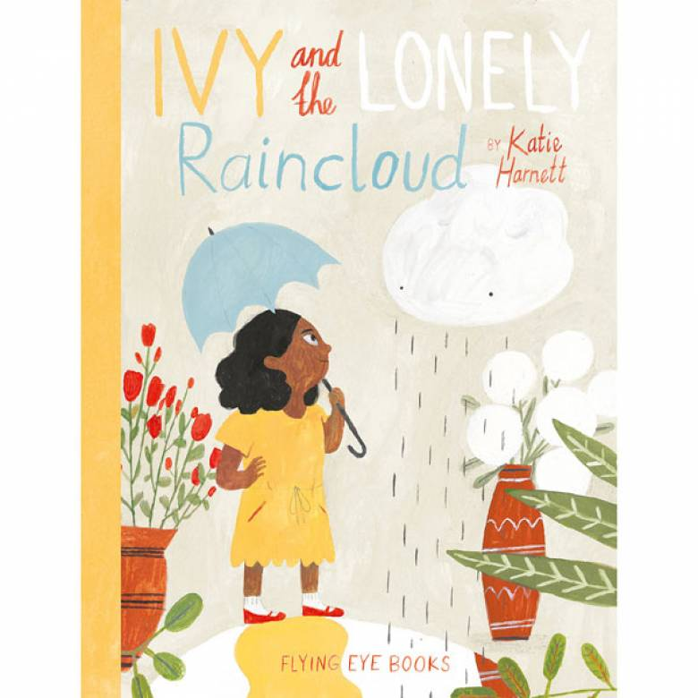 Ivy And The Lonely Raincloud Hardback Book