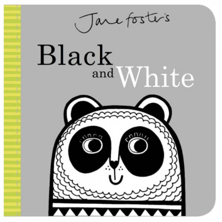 Jane Foster's Black And White Board Book