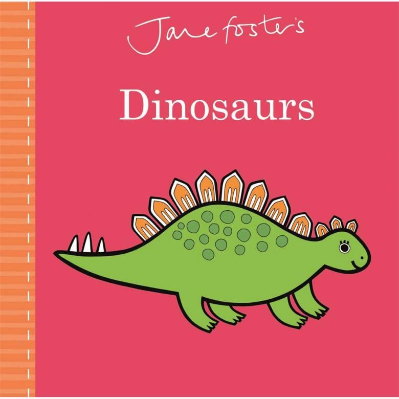 Jane Foster's Dinosaurs - Board Book