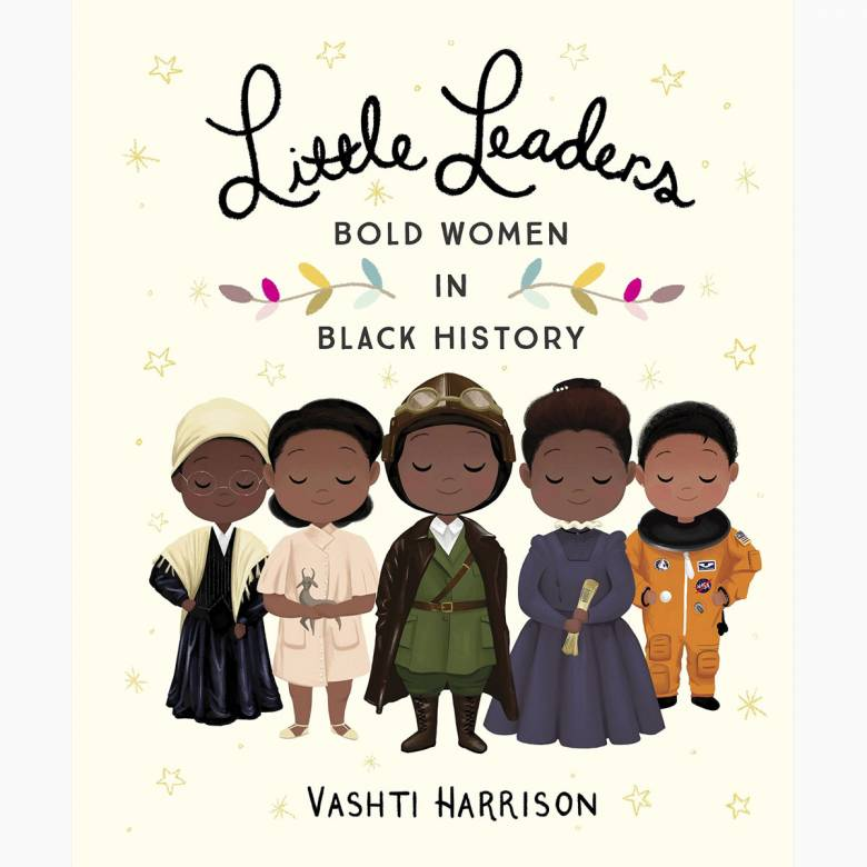 Little Leaders: Bold Women In Black History - Hardback Book