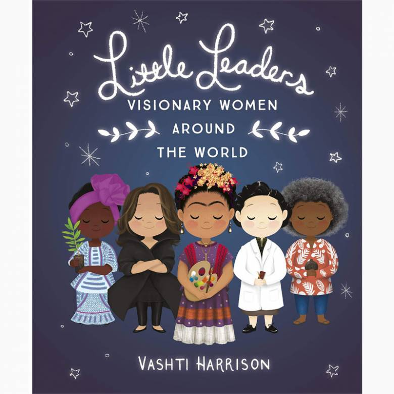 Little Leaders: Visionary Women Around the World - Hardback Book