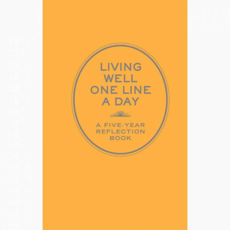 Living Well: One Line A Day - 5 Year Reflection Journal