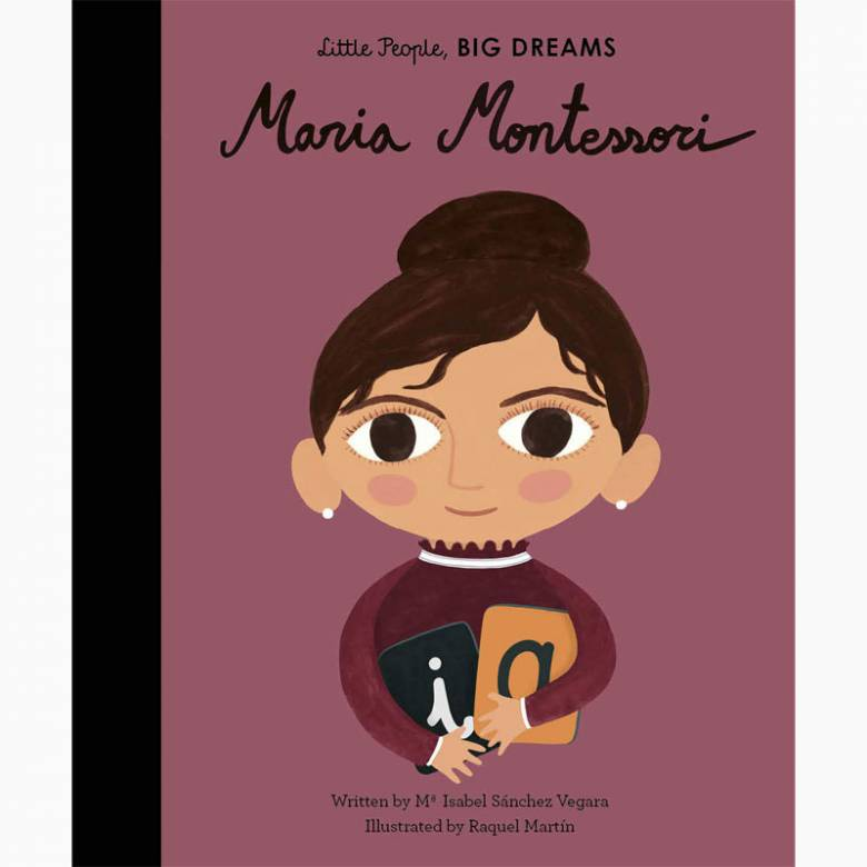 Maria Montessori: Little People Big Dreams Hardback Book
