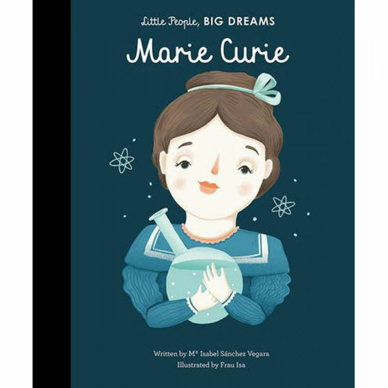 Marie Curie: Little People Big Dreams Hardback Book