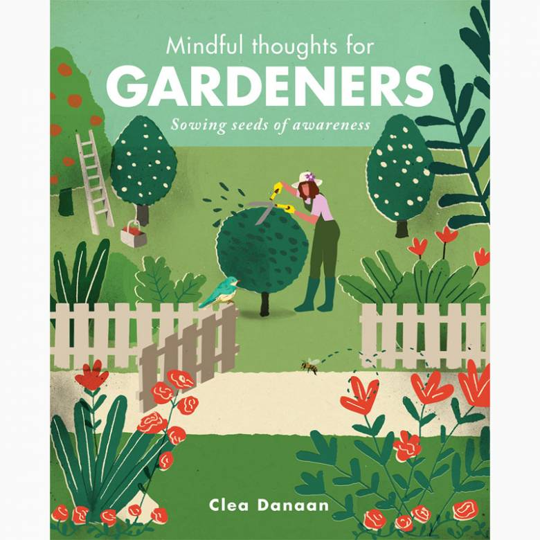 Mindful Thoughts For Gardeners - Hardback Book