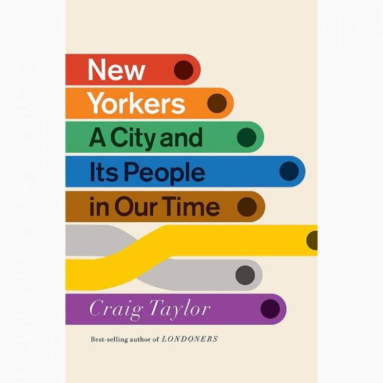 New Yorkers: A City And It's People In Our Time - Hardback Book