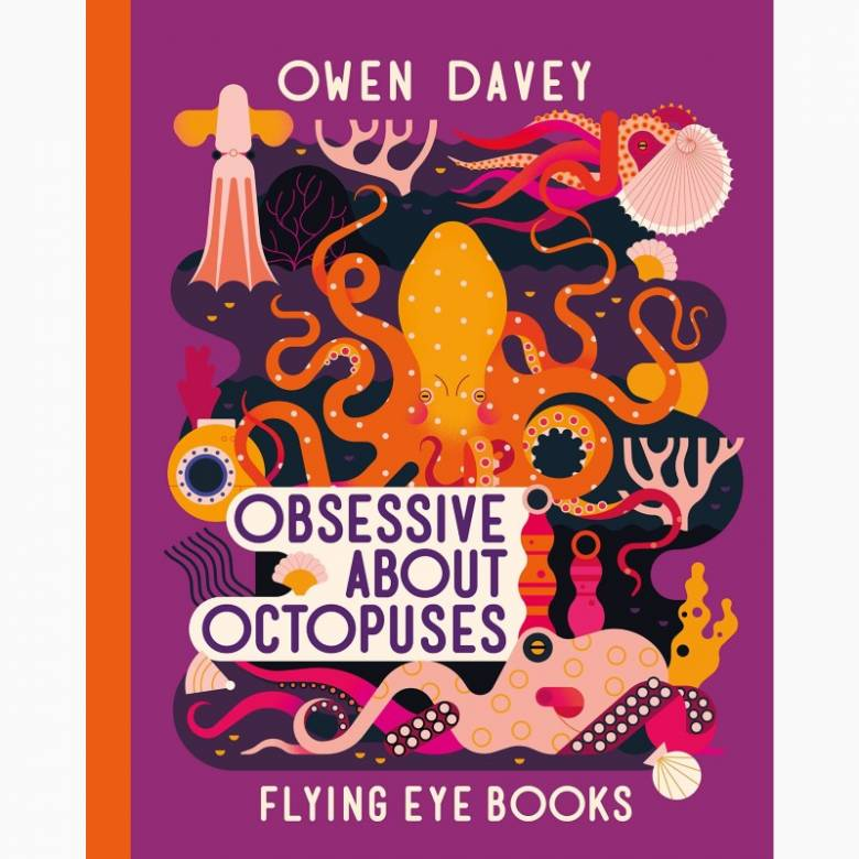 Obsessive About Octopuses - Hardback Book