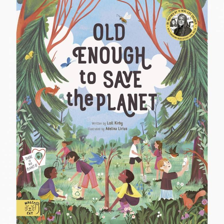 Old Enough To Save The Planet - Hardback Book
