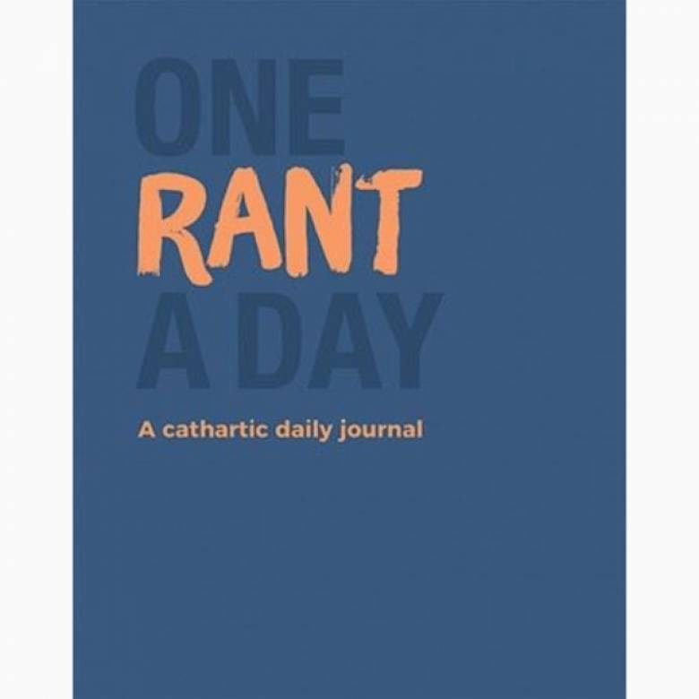 One Rant A Day: A Daily Cathartic Journal