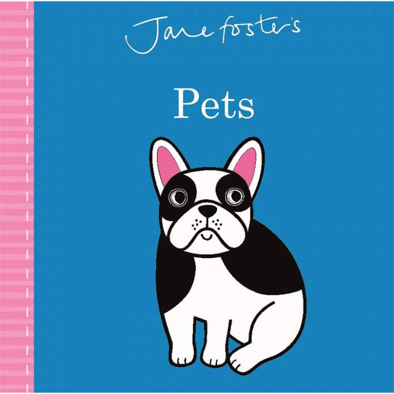 Jane Foster's Pets - Board Book