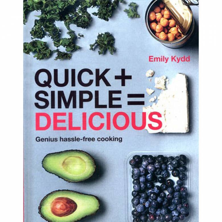 Quick + Simple = Delicious Hardback Book