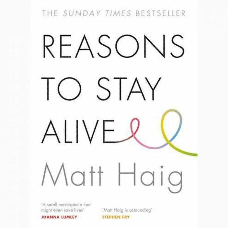 Reasons To Stay Alive By Matt Haig - Paperback Book