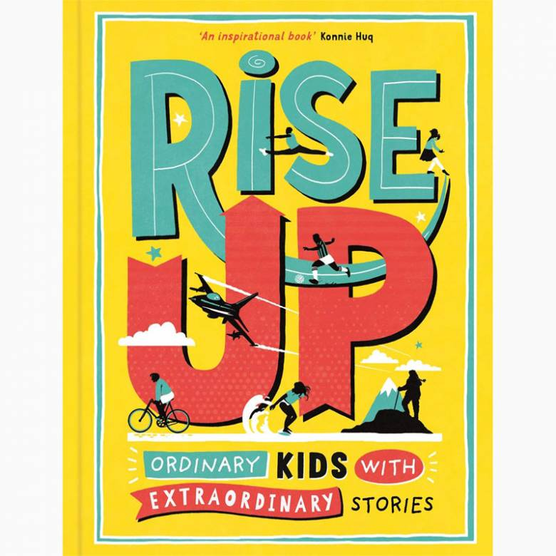 Rise Up Ordinary Kids with Extraordinary Stories - Hardback Book
