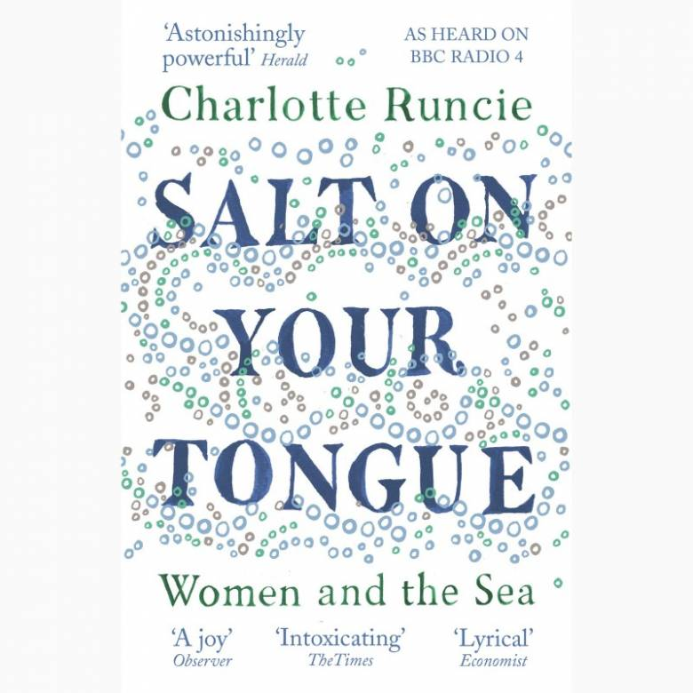 Salt On Your Tongue: Women and the Sea - Paperback Book