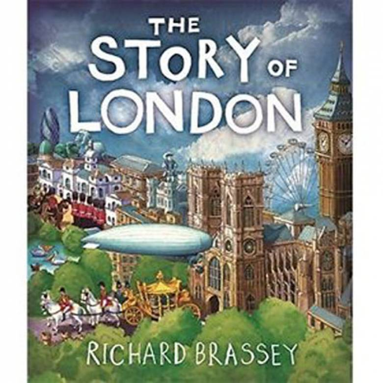 The Story of London Paperback By Richard Brassey