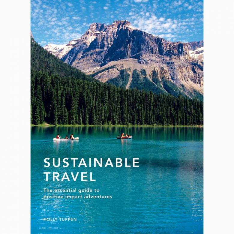 Sustainable Travel By Holly Tuppen - Hardback Book
