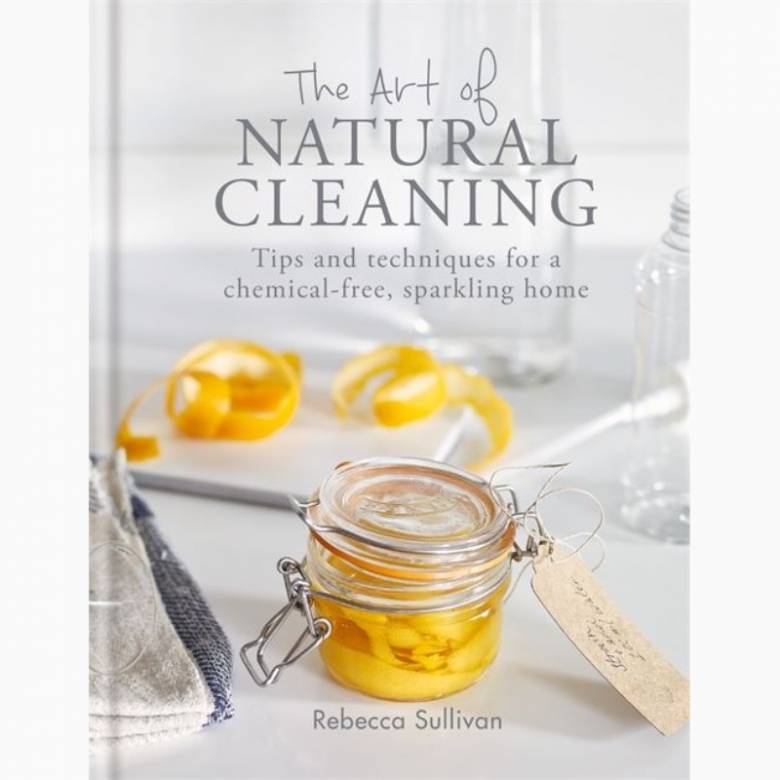 The Art Of Natural Cleaning - Hardback Book