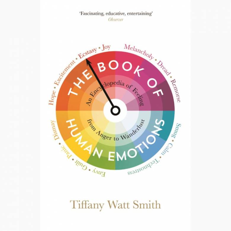 The Book Of Human Emotions By Tiffany Watt-Smith - Paerback Book