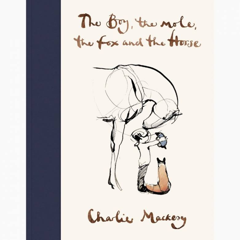 The Boy, The Mole, The Fox and The Horse - Hardback Book