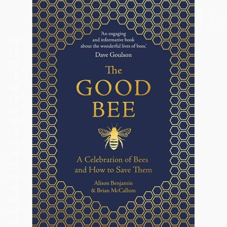 The Good Bee: A Celebration of Bees - Hardback Book