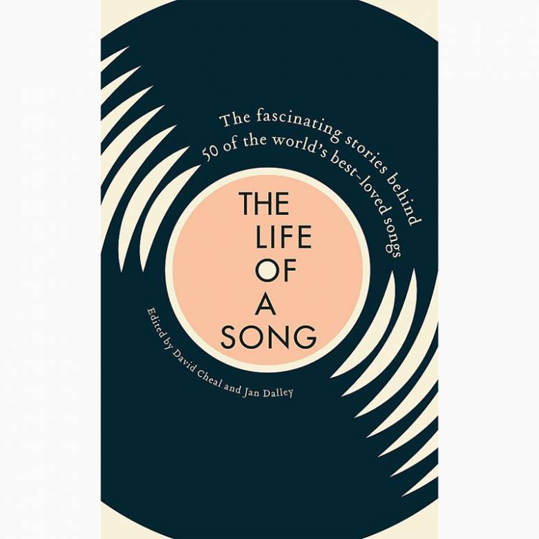 The Life Of A Song - Hardback Book