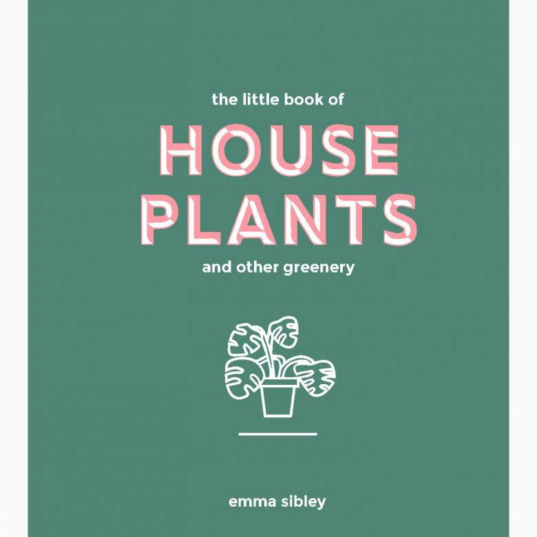 The Little Book Of House Plants - Hardback Book