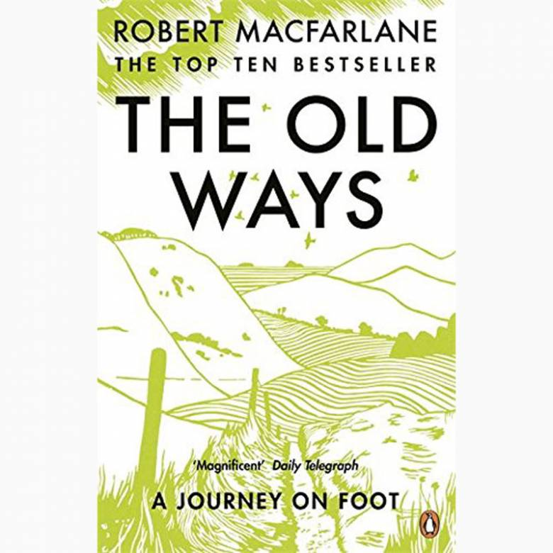 The Old Ways: A Journey on Foot - Paperback Book