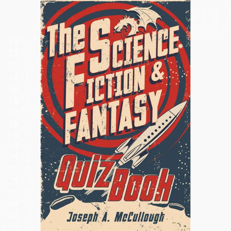 The Science Fiction & Fantasy Quiz Book - Hardback Book