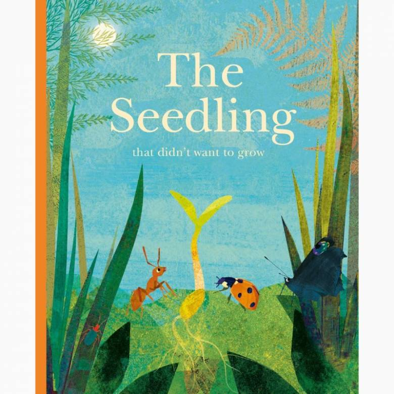 The Seedling That Didn't Want To Grow - Hardback Book