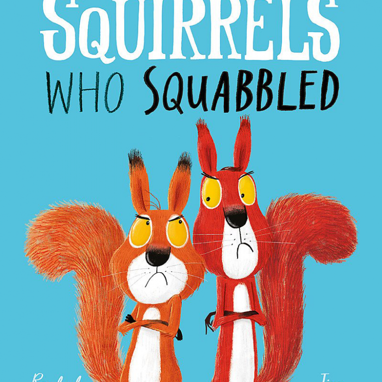The Squirrels Who Squabbled By Rachel Bright - Paperback Book